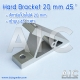 Hard Bracket - 20 mm